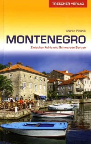 Marko Plesnik - Montenegro - Zwischen Adria und Schwarzen Bergen.