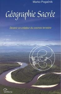Marko Pogacnik - Géographie sacrée - Devenir co-créateur du cosmos terrestre.