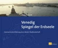 Marko Pogacnik - Venedig - Spiegel der Erdseele - Geomantische Erfahrung einer idealen Stadtlandschaft.