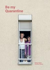 Marko Stevic et Caroline Stevan - Be my Quarantine.