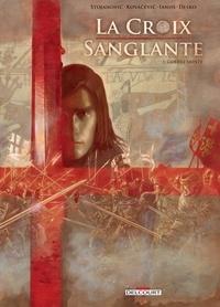 Marko Stojanovic - La Croix sanglante T01 - Guerre sainte.