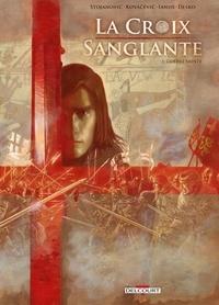 Marko Stojanovic et Drazen Kovacevic - La croix sanglante Tome 1 : Guerre sainte.
