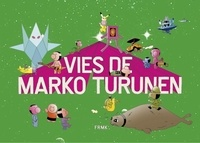 Marko Turunen - Vies de Marko Turunen.