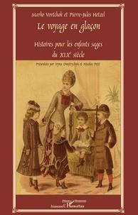 Le voyage en glaçon - Histoires pour les enfants sages du XIXe siècle.pdf