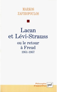 Markos Zafiropoulos - Lacan et Lévi-Strauss ou le retour à Freud, 1951-1957.