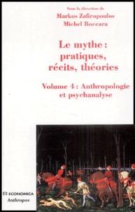Markos Zafiropoulos - Le mythe : pratiques, récits, théories - Volume 4 : Anthropologie et psychanalyse, l'enlèvement au coeur du mythe.