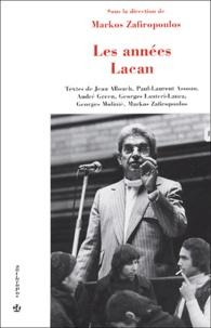 Markos Zafiropoulos et Jean Allouch - Les années Lacan.