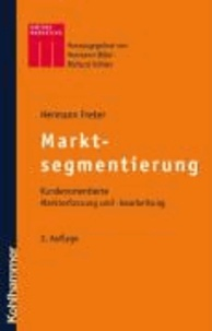 Markt- und Kundensegmentierung - Kundenorientierte Markterfassung und  -bearbeitung.
