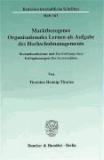Marktbezogenes Organisationales Lernen als Aufgabe des Hochschulmanagements. - Bestandsaufnahme und Entwicklung eines Erfolgskonzeptes für Universitäten..