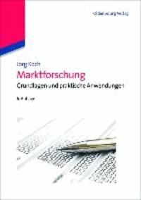 Marktforschung - Grundlagen und praktische Anwendungen.