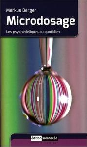 Markus Berger - Microdosage - Les psychédéliques au quotidien.
