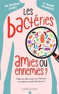 Markus Egert - Les bactéries : amies ou ennemies ?.