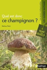 Markus Flück - Quel est donc ce champignon ?.