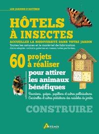 Markus Gastl et Melanie von Orlow - Hôtels à insectes - 60 projets à réaliser.
