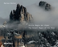 Markus Gisler - The Silent Magic of the Alps.