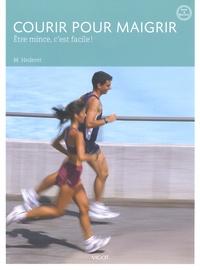 Markus Hederer - Courir pour maigrir - Etre mince, c'est facile !.