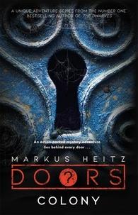 Markus Heitz et Charlie Homewood - Doors: Colony.