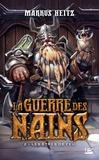 Markus Heitz - La Guerre des Nains Tome 2 : Les êtres de feu.