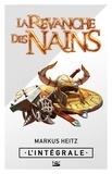 Markus Heitz - La Revanche des Nains - L'Intégrale.