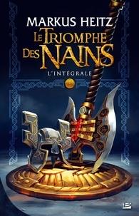 Markus Heitz - Le triomphe des nains L'intégrale : .