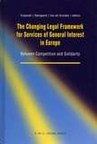 Markus Krajewski et Ulla Neergaard - The Changing Legal Framework for Services of General Interest in Europe - Between Competition and Solidarity.