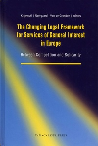 Manuels gratuits téléchargements pdf The Changing Legal Framework for Services of General Interest in Europe  - Between Competition and Solidarity (Litterature Francaise)