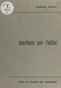 Markus Leicht et Didier-Michel Bidard - Courbure sur l'infini.