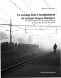 Markus Ludescher - Le courage dans l'enseignement du français langue étrangère - (Re-)Découverte d'une vertu démocratique à travers des récits du xxe siècle.