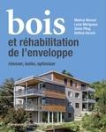 Markus Mooser et Lucie Mérigeaux - Bois et réhabilitation de l'enveloppe - Rénover, isoler, optimiser.