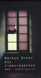 Markus Orths - Das Zimmermadchen.