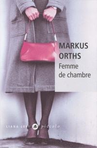 Markus Orths - Femme de chambre.