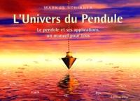 Markus Schirner - L'Univers du Pendule - Le pendule et ses applications, un manuel pour tous.