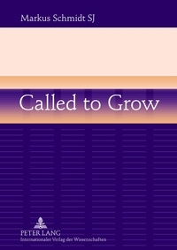 Markus Schmidt - Called to Grow - Brokenness and Gradual Growth towards Wholeness.