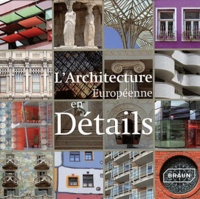 Markus Sebastian Braun et Markus Hattstein - L'architecture européenne en détails.