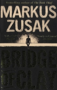 Markus Zusak - Bridge of Clay.