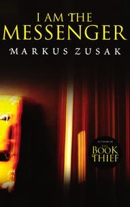 Markus Zusak - I am the Messenger.