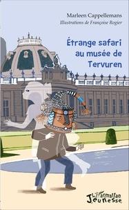 Marleen Cappellemans - Etrange safari au musée de Tervuren.