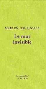Le mur invisible - Marlen Haushofer |