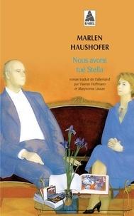 Marlen Haushofer - Nous avons tué Stella.
