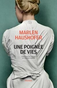 Marlen Haushofer - Une poignée de vies.