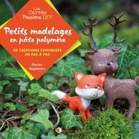 Marlen Migdalska - Petits modelages en pâte polymère.