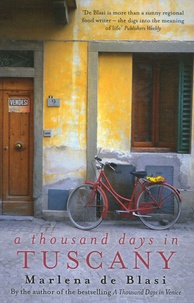 Marlena de Blasi - A thousand days in Tuscany.