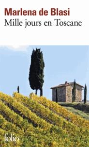 Marlena de Blasi - Mille jours en Toscane.