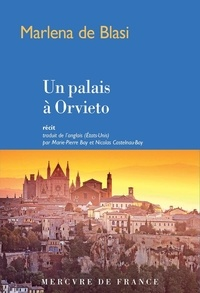 Marlena de Blasi - Un palais à Orvieto.