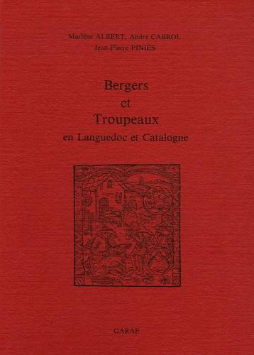 Marlène Albert - Bergers et troupeaux en Languedoc et Catalogne.