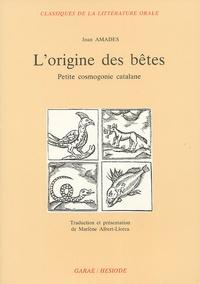 Marlène Albert-Llorca - L'origine des bêtes - Petite cosmogonie catalane.