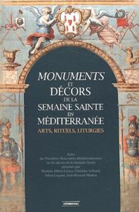 Marlène Albert-Lorca et Christine Aribaud - Monuments et décors de la Semaine Sainte en Méditerranée : arts, rituels, liturgies.
