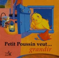 Marlène Anna Amegankpoe - Petit Poussin veut... grandir.