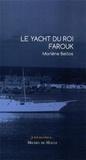 Marlène Belilos - Le yacht du roi Farouck.