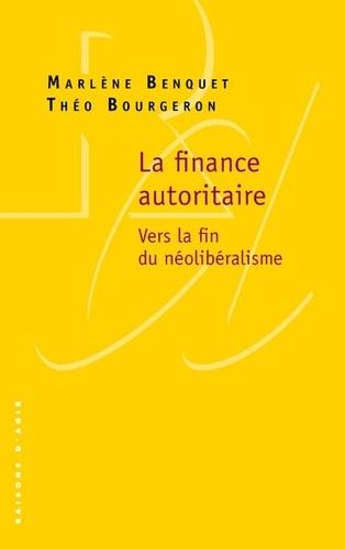 La finance autoritaire. Vers la fin du néolibéralisme